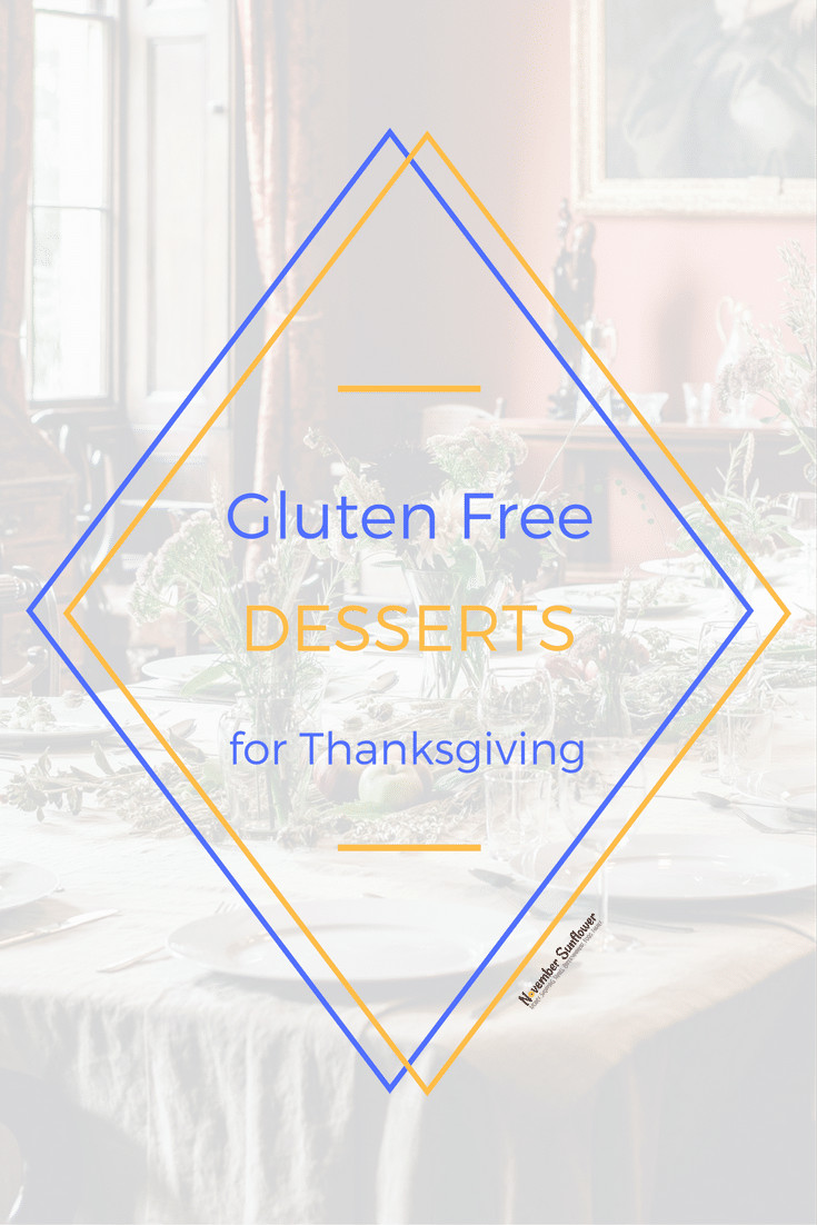 Gluten Free Desserts For Thanksgiving  Gluten free desserts for Thanksgiving gatherings this year