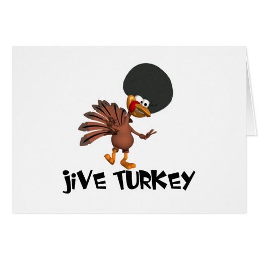 Happy Thanksgiving Jive Turkey  Jive Turkey Greeting Cards