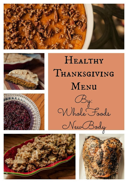 Healthy Thanksgiving Menu  Whole Foods New Body Healthy Thanksgiving Menu