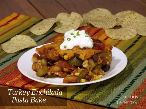 Mexican Thanksgiving Dinners  Turkey Enchilada Pasta Bake • Curious Cuisiniere