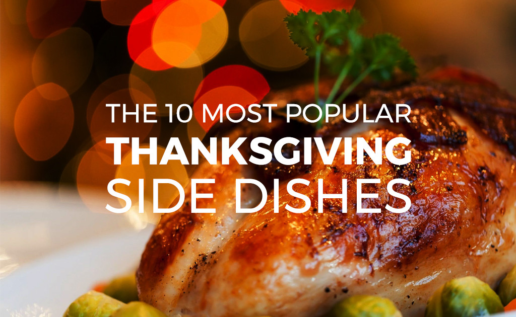 Most Popular Thanksgiving Side Dishes  The 10 Most Popular Thanksgiving Side Dishes BuyDig Blog