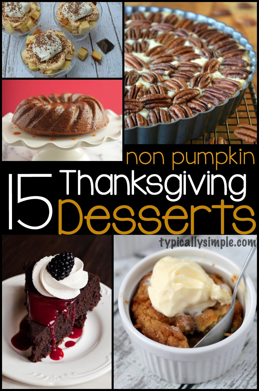Non Traditional Thanksgiving Desserts  15 Non Pumpkin Thanksgiving Desserts Typically Simple