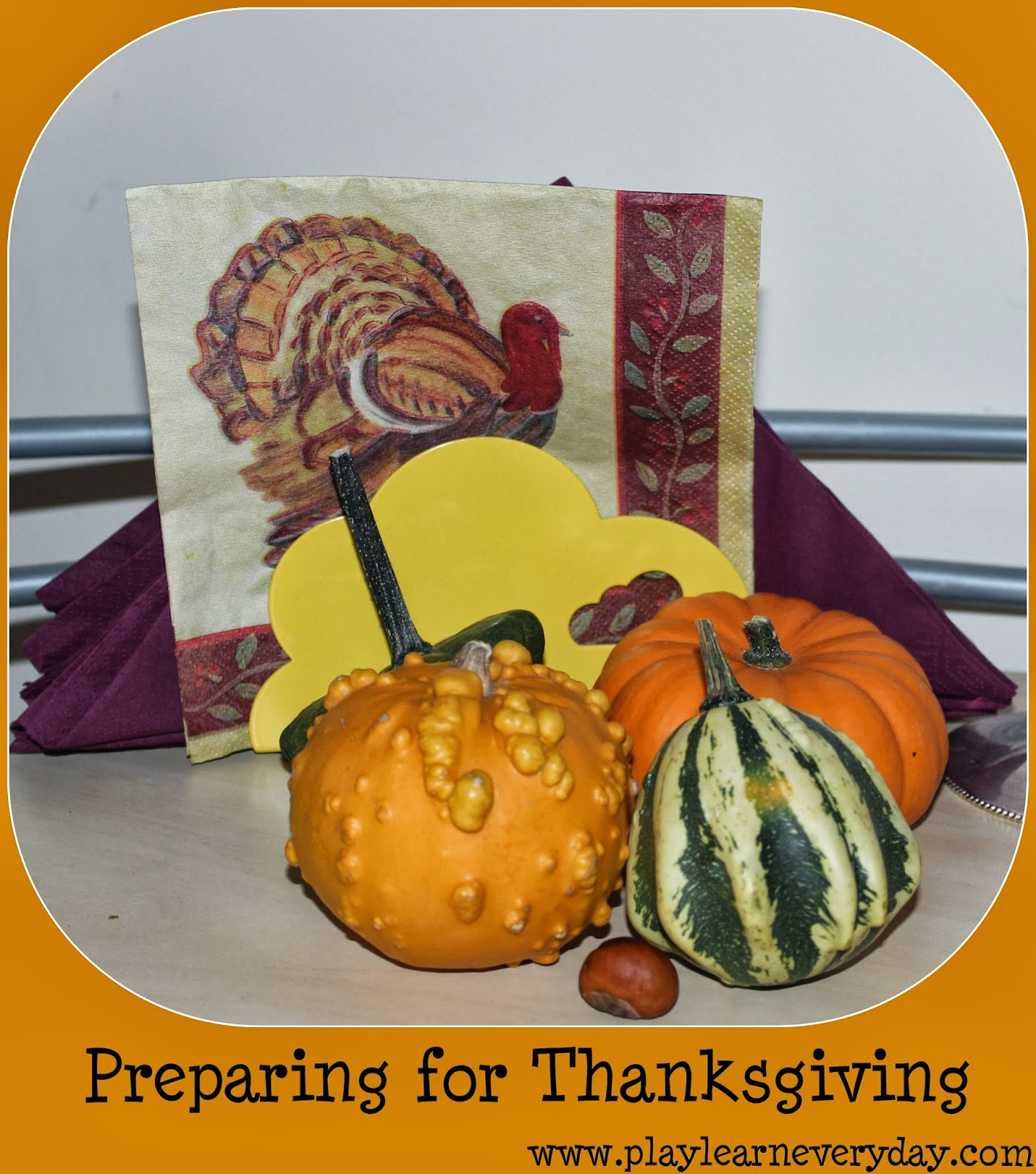 Prep A Turkey For Thanksgiving  Preparing for Thanksgiving Play and Learn Every Day