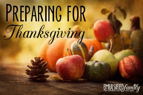 Prep A Turkey For Thanksgiving  Preparing for Thanksgiving Emulsified Family