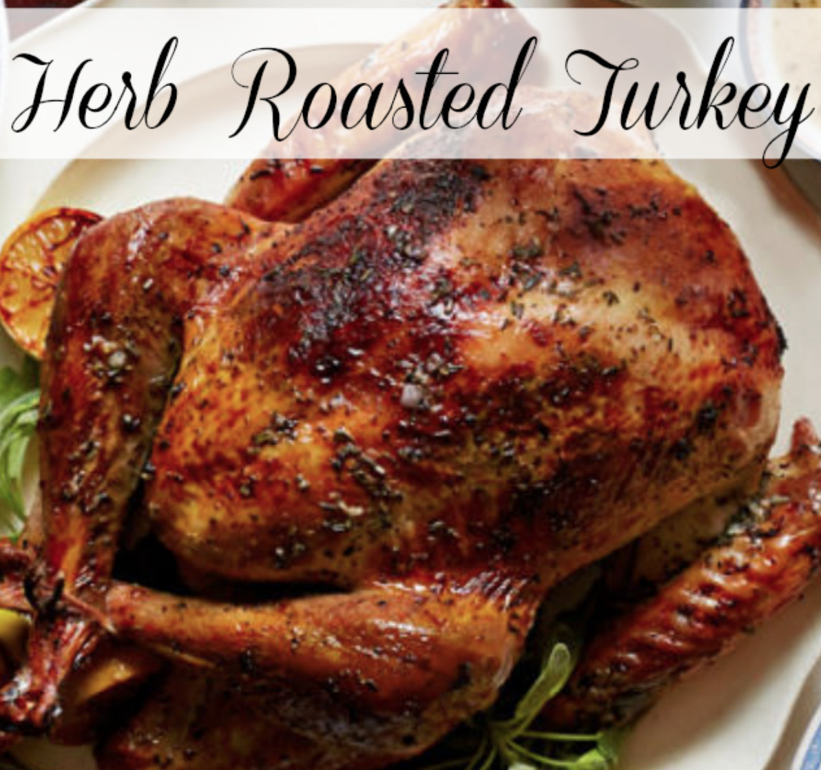 Roasted Thanksgiving Turkey  Deidra Penrose Herb Roasted Thanksgiving Turkey