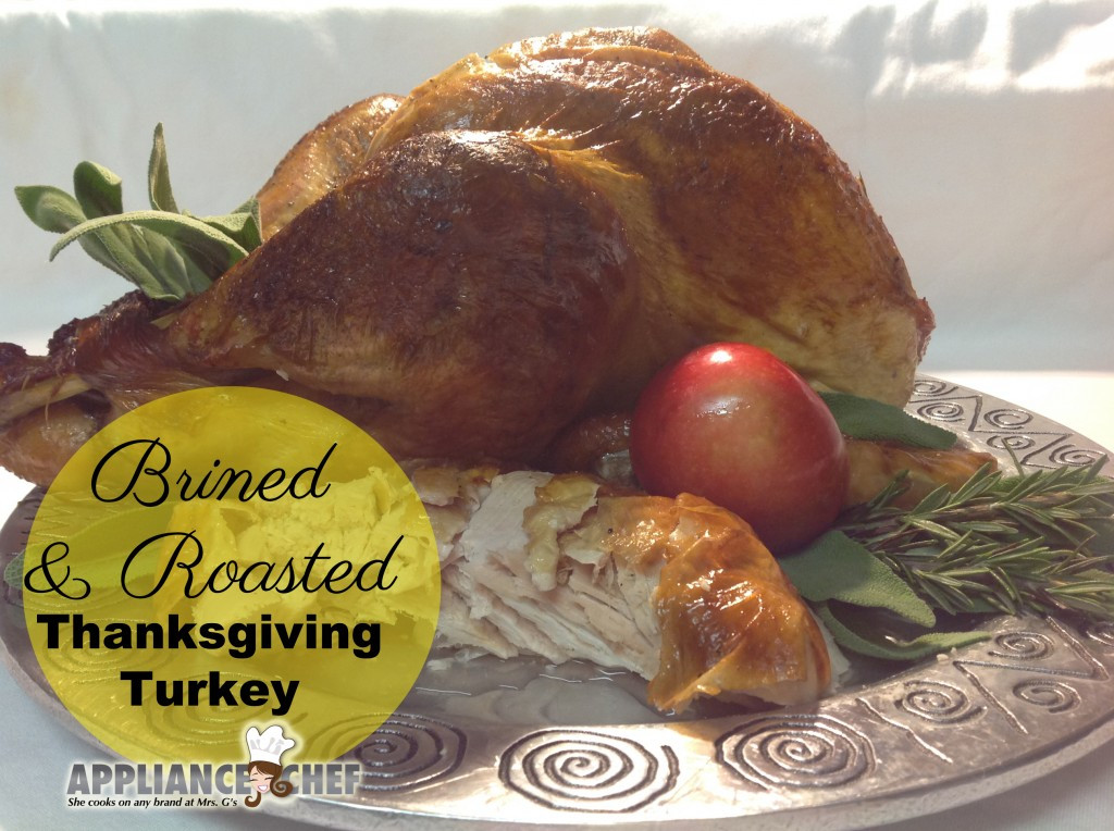 Roasted Thanksgiving Turkey  Brined and Roasted Thanksgiving Turkey