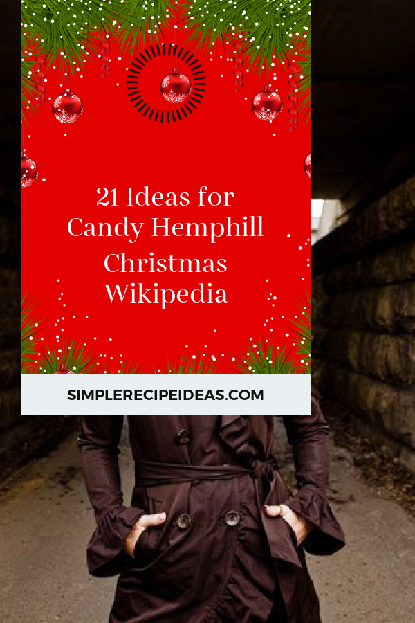21 Ideas for Candy Hemphill Christmas Wikipedia - Best Recipes Ever