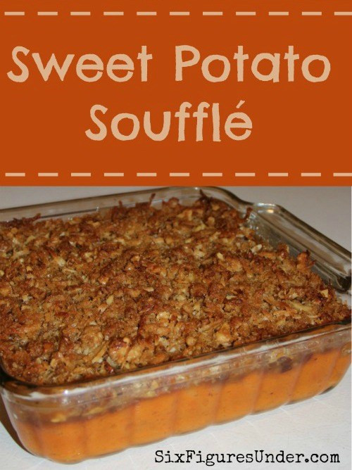 Sweet Potatoes Recipe For Thanksgiving Dinner  Sweet Potato Soufflé Six Figures Under