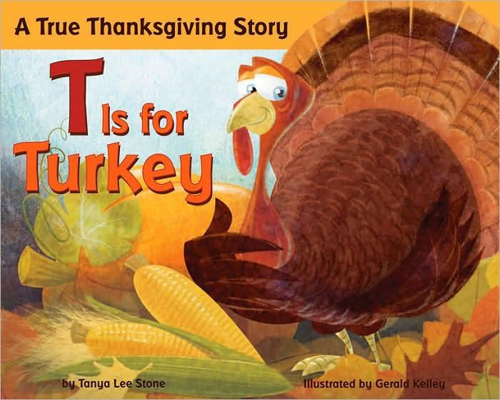 T Is For Turkey: A True Thanksgiving Story  Picture Books About Thanksgiving No Time For Flash Cards