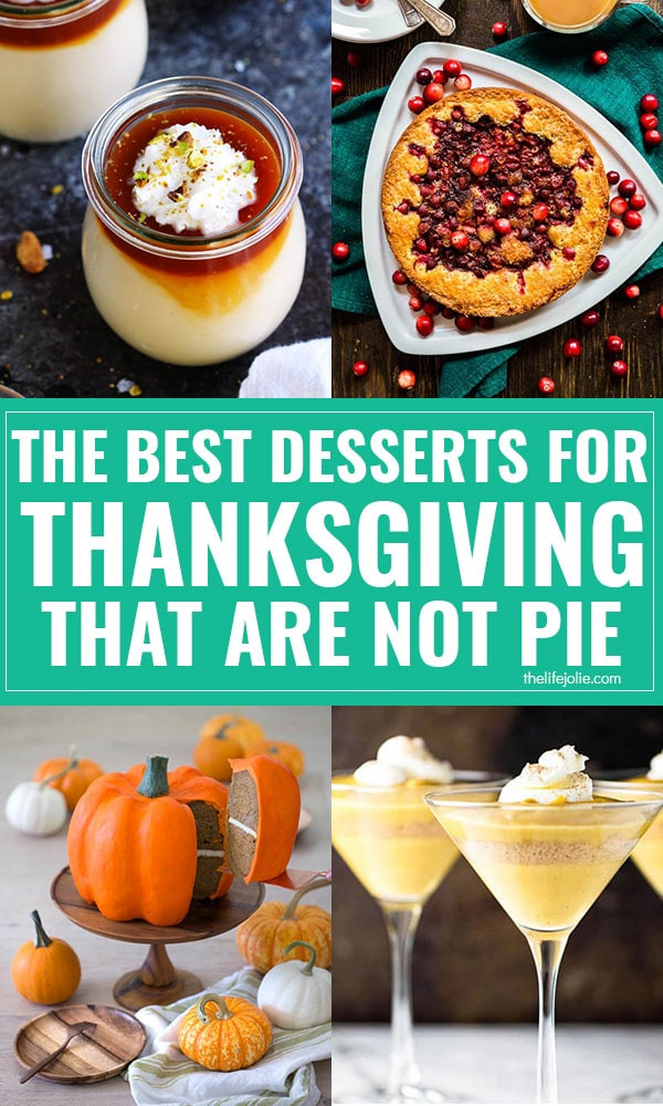 Thanksgiving Desserts List  The best desserts for Thanksgiving that are NOT pie