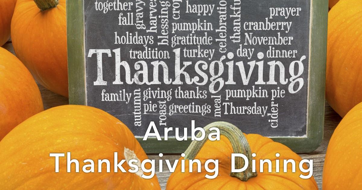 Thanksgiving Dinner Restaurants 2019  Aruba Thanksgiving Day Dining 2019 RestaurantsAruba