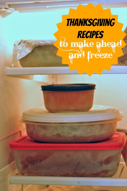 Thanksgiving Make Ahead Recipes  Thanksgiving Recipes to Make Ahead and Freeze