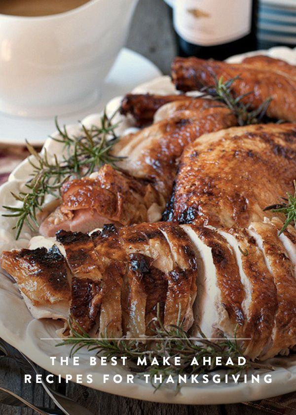 Thanksgiving Make Ahead Recipes  13 Thanksgiving Recipes You Can Make Ahead and Stash in