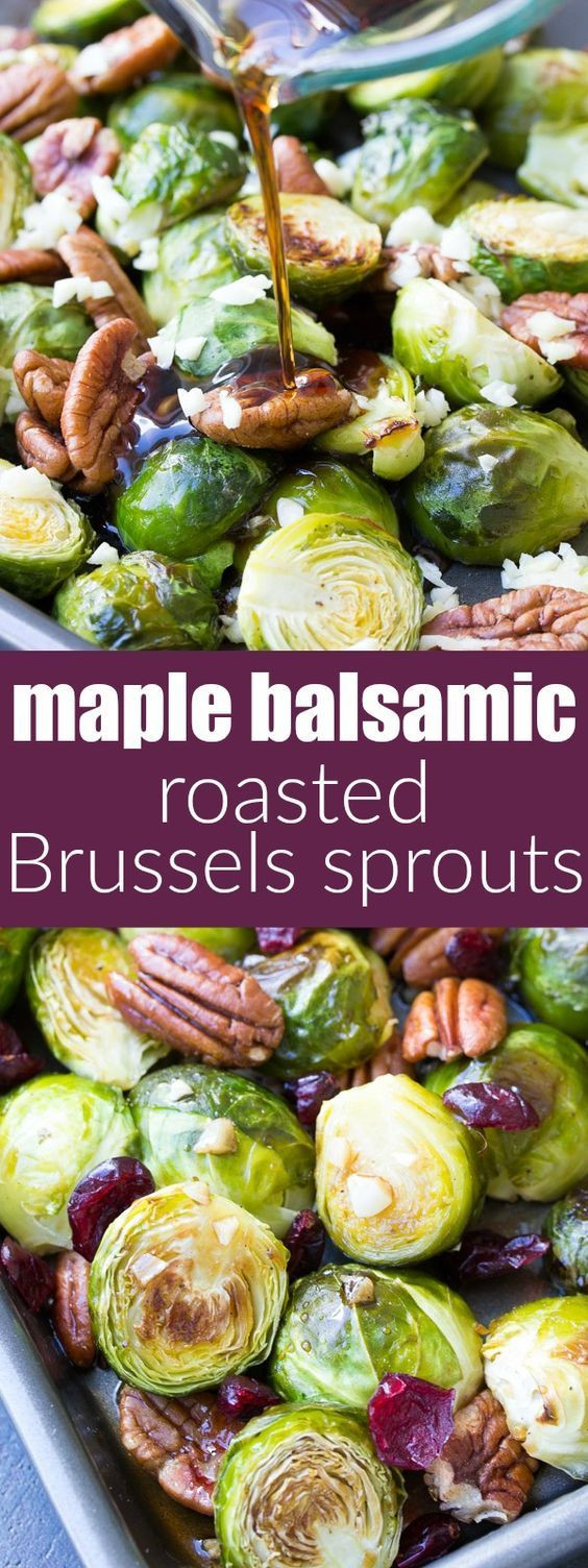 Thanksgiving Side Dishes 2019  This Maple Balsamic Roasted Brussels Sprouts recipe is an