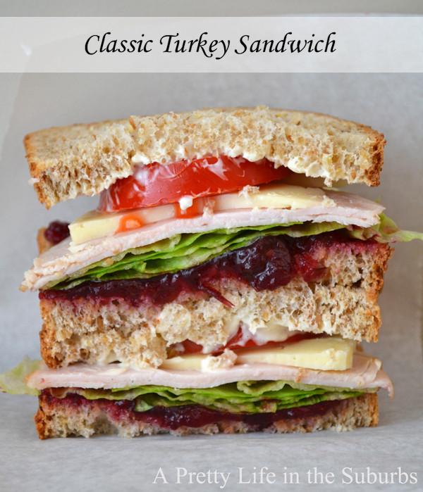 Thanksgiving Turkey Sandwich  Classic Turkey Sandwich A Pretty Life In The Suburbs