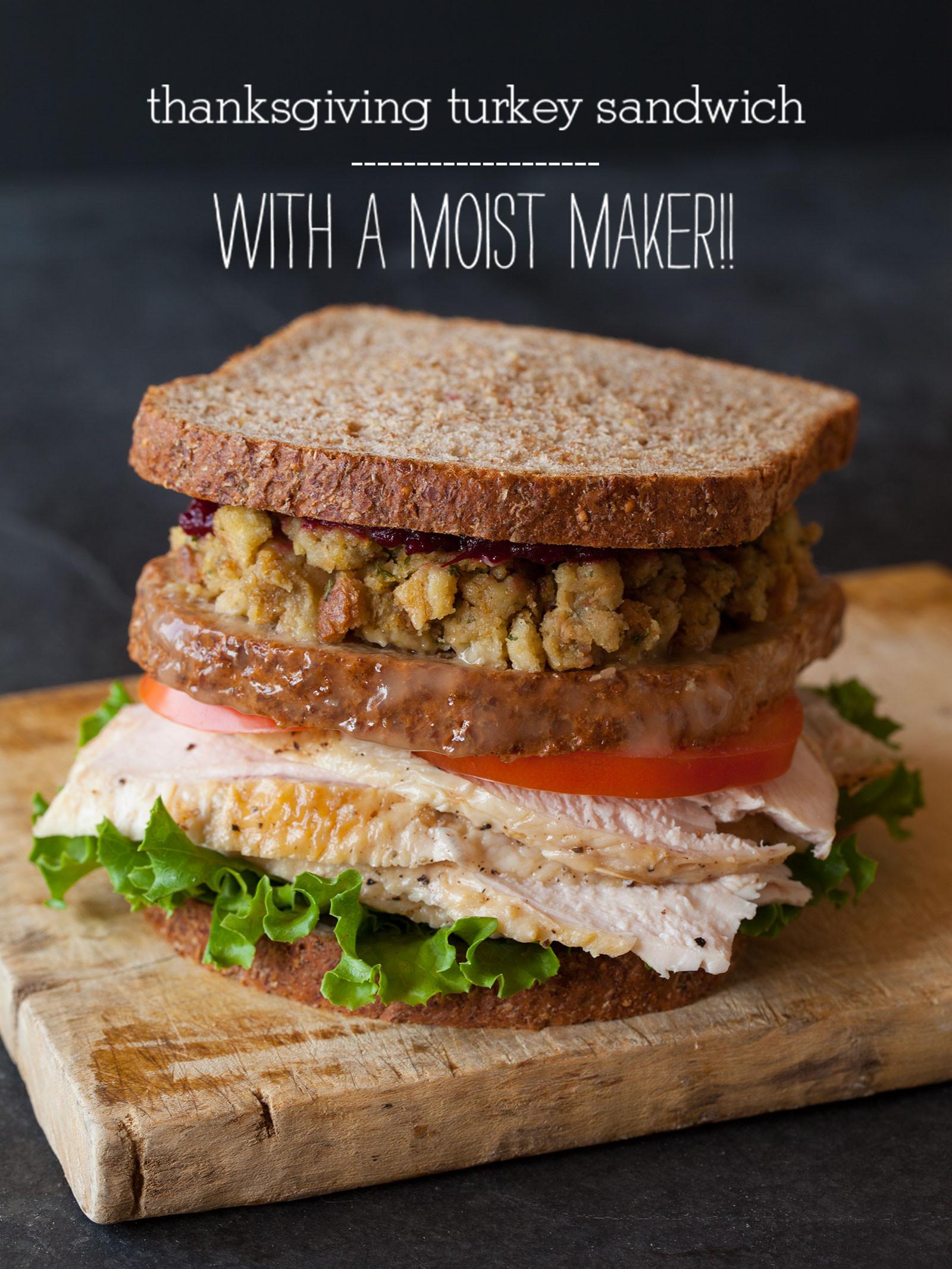 Thanksgiving Turkey Sandwich  Thanksgiving Turkey Sandwich with a Moist Maker