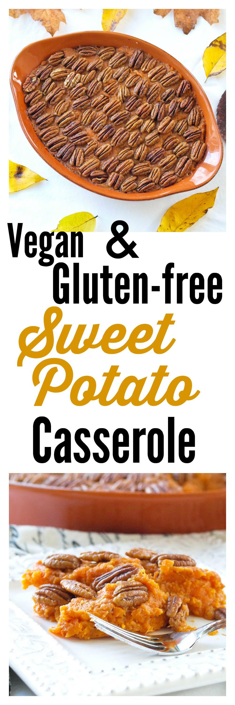 Vegan Gluten Free Thanksgiving  Sweet Potato Casserole Vegan and Gluten free Happy