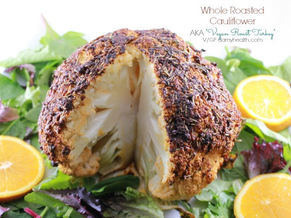 "Vegan Recipes For Thanksgiving Dinner  Whole Roasted Cauliflower AKA ""Vegan Roast Turkey"""