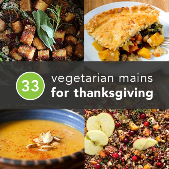 Vegetarian Main Dishes Thanksgiving  33 Ve arian Thanksgiving Recipes Made With Real Food