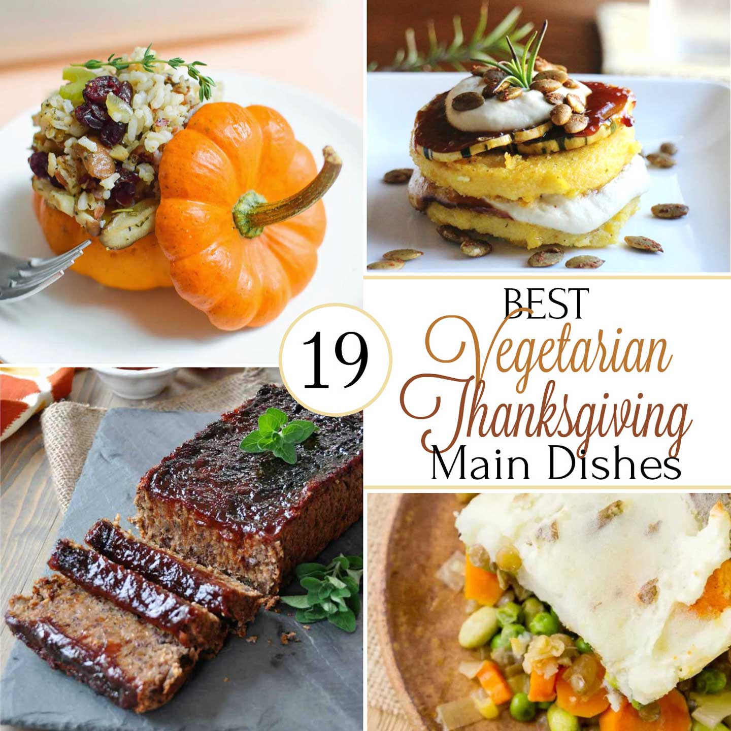 Vegetarian Main Dishes Thanksgiving  19 Best Healthy Thanksgiving Ve arian Main Dishes Two