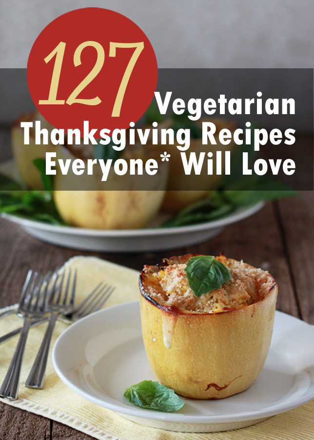 Vegetarian Thanksgiving Menus  127 Ve arian Thanksgiving Recipes Everyone Will Love