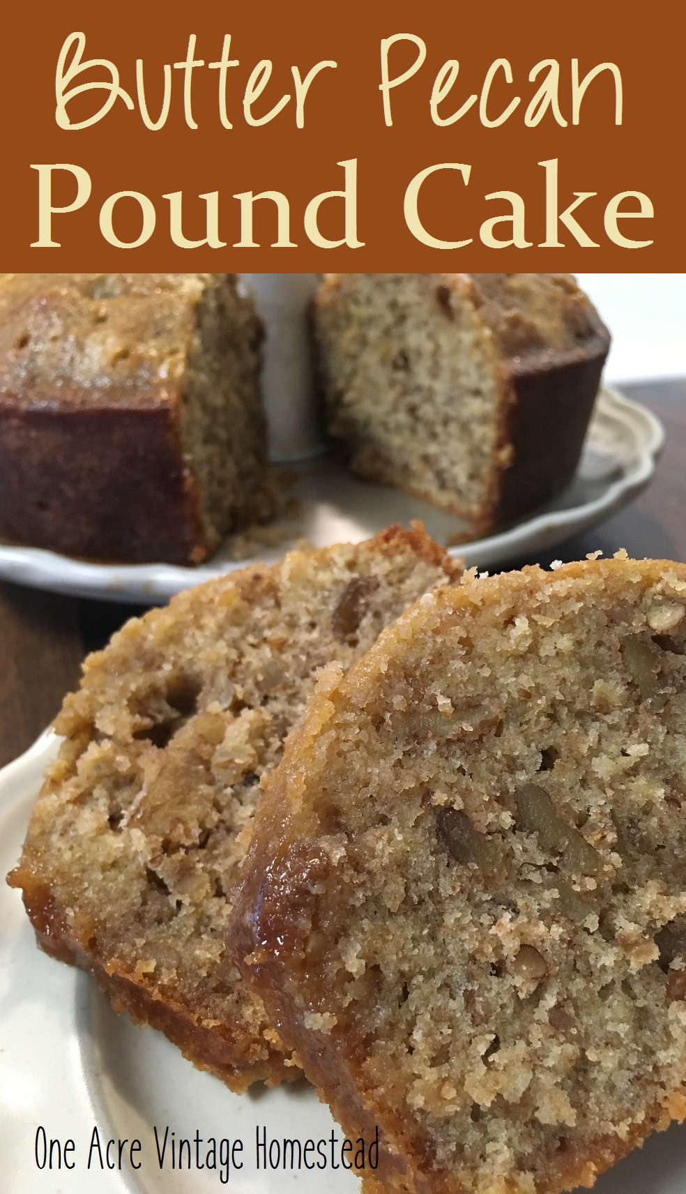 Why Did My Pound Cake Fall  Butter Pecan Pound Cake ⋆ e Acre Vintage & Pumpkin Patch